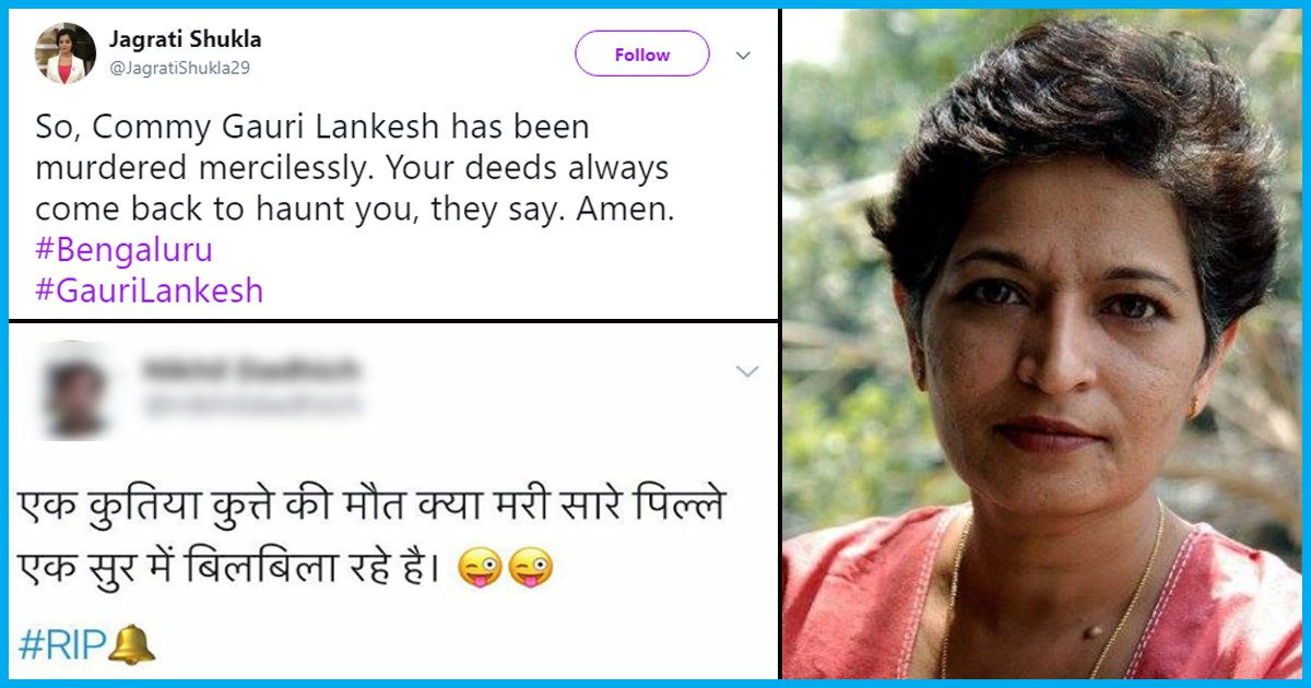 No Matter Who Killed Gauri Lankesh, But Defence Of It Is Never Justified
