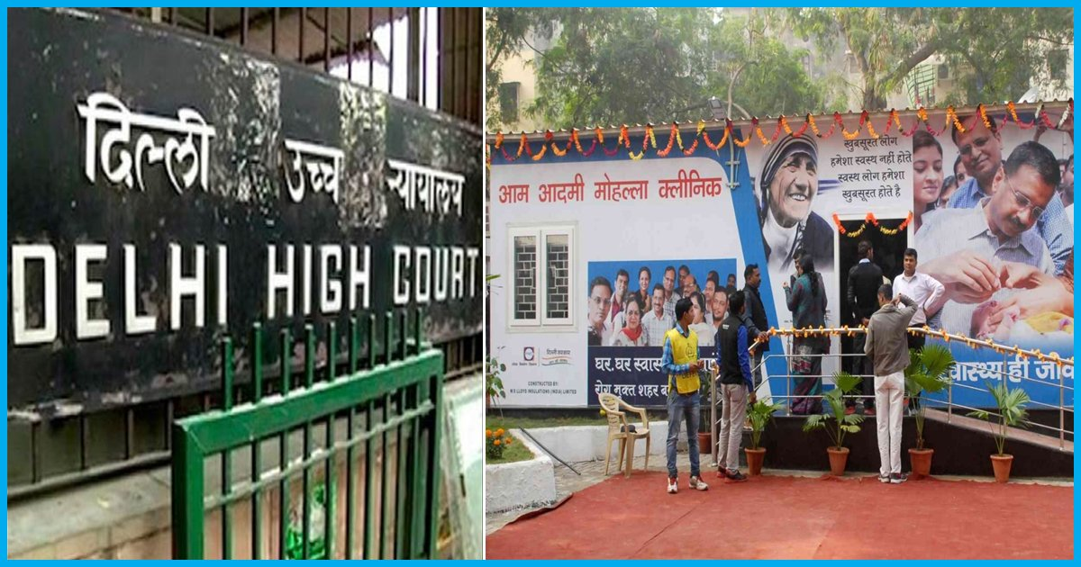 Delhi HC Asks Centre And AAP Govt To Have Mohalla Clinics All Over, Is It A Game-Changer?