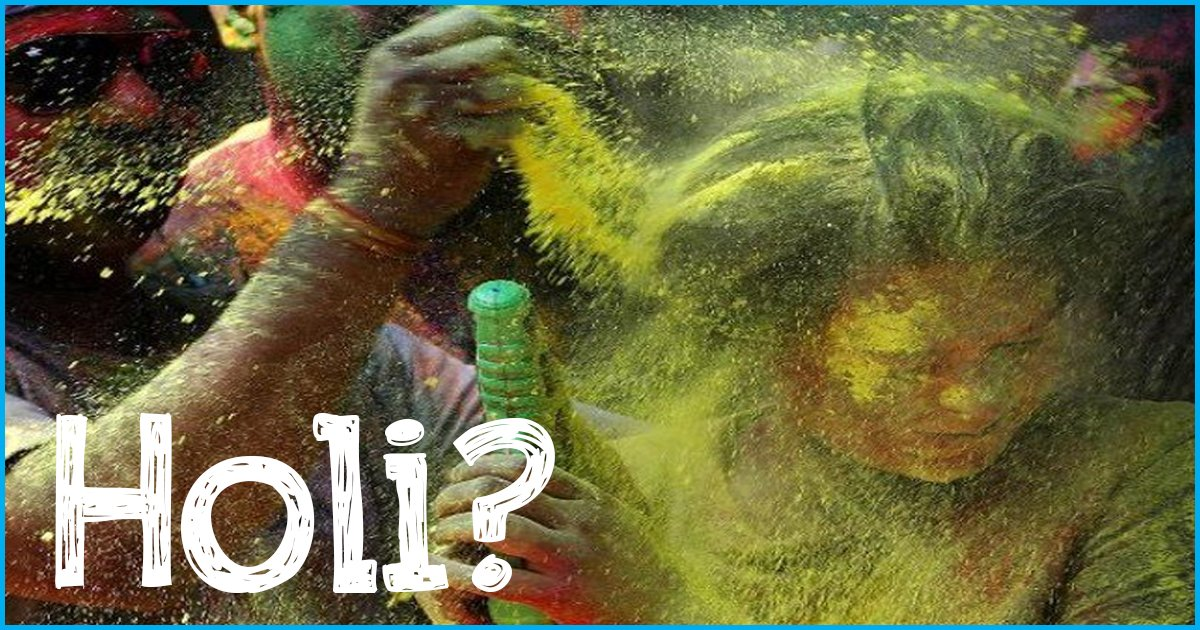 In The Name Of Holi, Let Us Not Turn This Festival Of Colors 'Unholy'