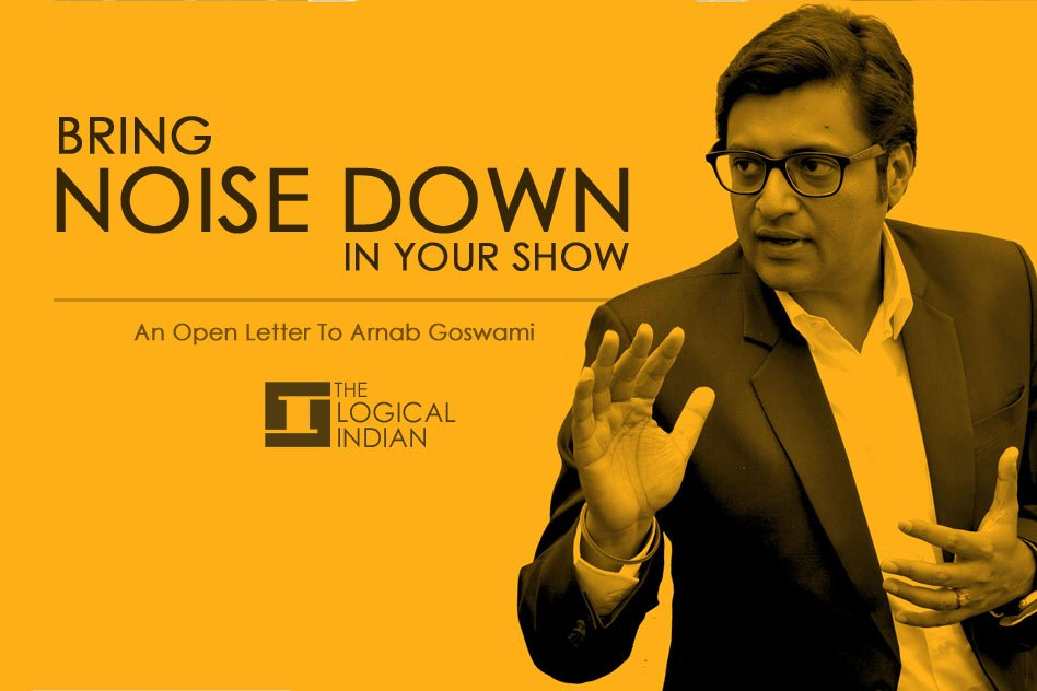 Bring Noise Down In Your Show Arnab Goswami - An Open Letter
