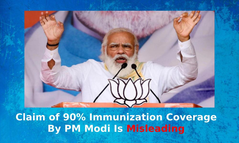 Claim Of 90% Immunization Coverage By PM Modi Is Misleading